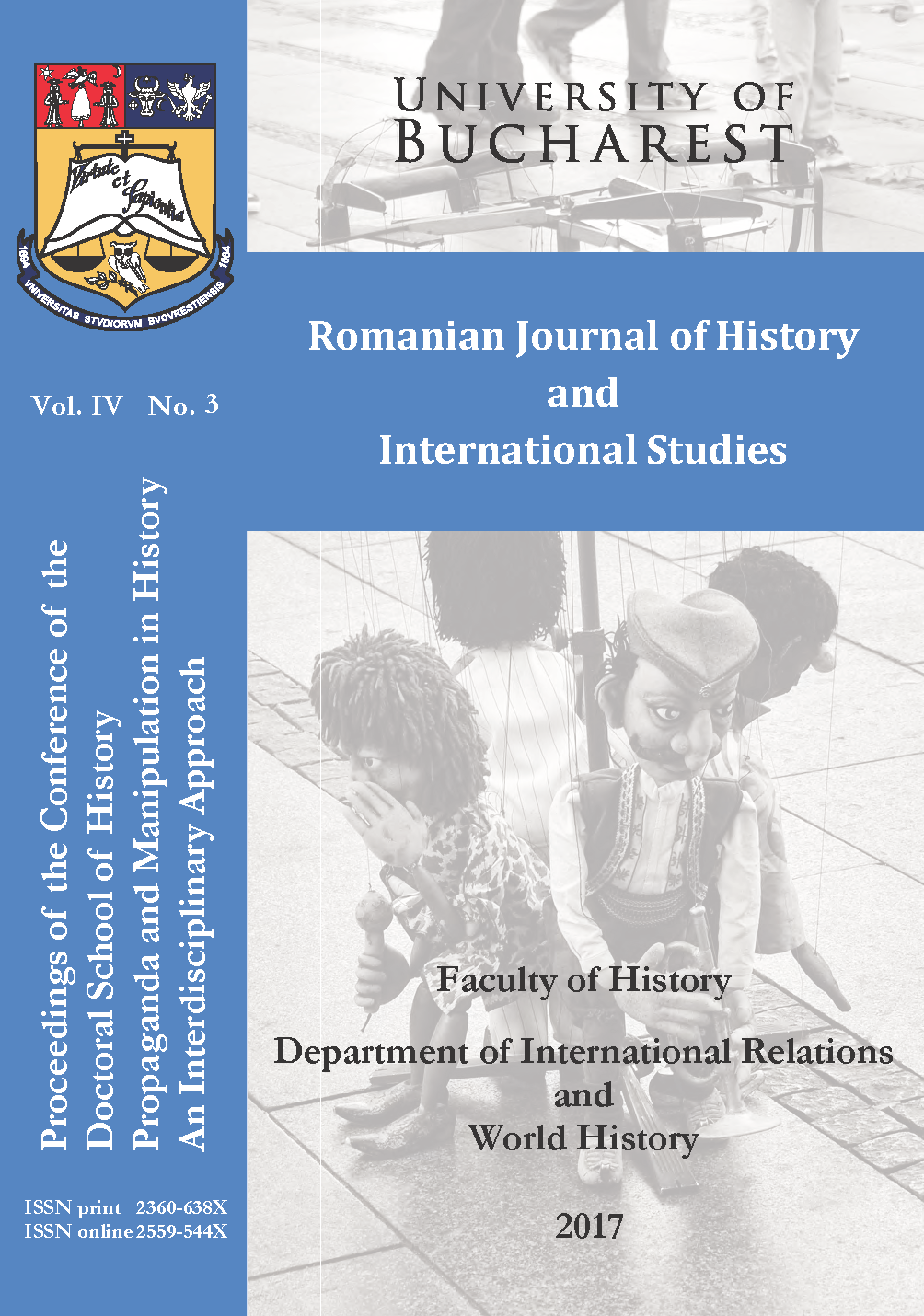Romanian Journal of History and International Studies. Vol. 4. No. 3. Proceedings of the Conference of the Doctoral School of History  Propaganda and Manipulation in History. An Interdisciplinary Approach.